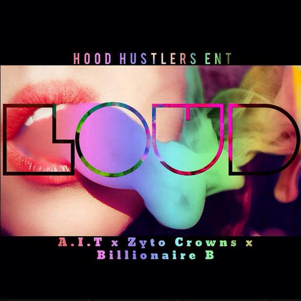 LOUD-art-work A.I.T x Zyto Crowns x Billionaire B - LOUD