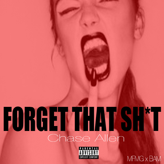 MFM_FTS Chase Allen - Forget That Sh*t