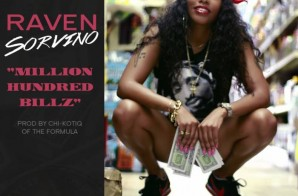 Raven Sorvino – Million Hundred Billz