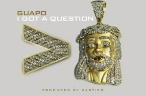 Guapo – I Got A Question