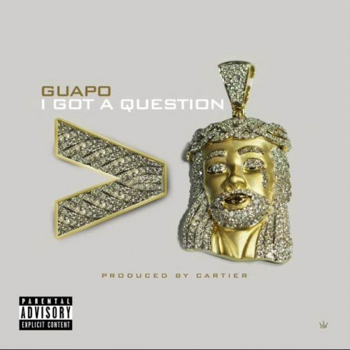 Quapo I Got A Question 500x500 Guapo   I Got A Question