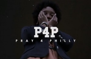 Standin Cannon – Pray 4 Philly (Video)