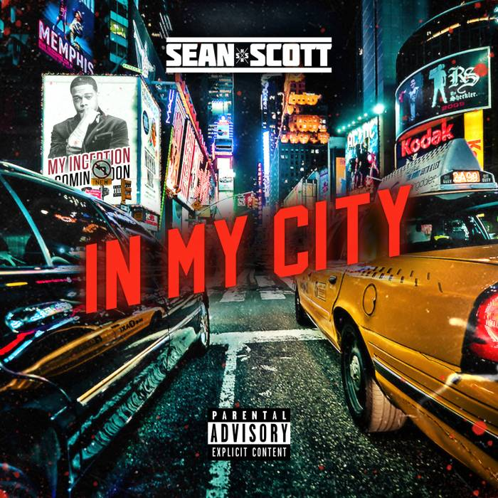 Sean Scott In My City Blog Cover Sean Scott   In My City (Prod. By Pav Bundy)