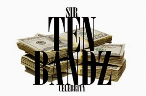 Sir – 10 Bandz Ft. Celebrity