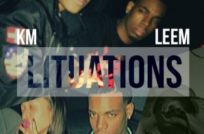 KM & Leem – Lituations (Prod. By Toby Shobitan)