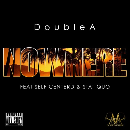 artworks-000086978939-fc64q6-t500x500 DoubleA - NoWhere Ft. Self Centerd & Stat Quo