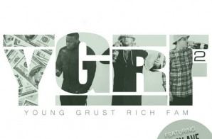 Young Grust Rich Fam – YGRF 2 (Mixtape)