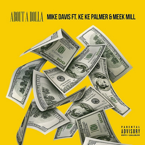 artworks 000087809884 92eoor t500x500 Mike Davis x Keke Palmer x Meek Mill   About A Dolla  (Prod. Stoopid Boy)