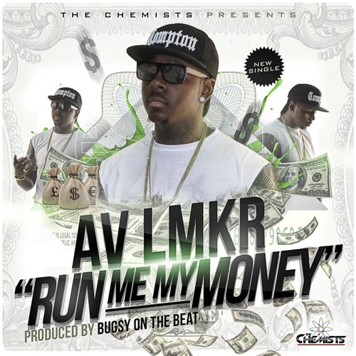 artworks 000088422312 yuooa0 t500x500 The Chemists Present: AV   Run Me My Money
