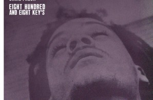 Key! x Chris Fresh – Eight Hundred And Eight Keys (Mixtape)