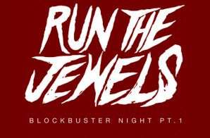 Run The Jewels – Blockbuster Night