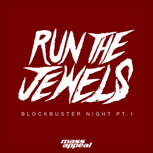 artworks 000088664167 nyfvfm t500x500 Run The Jewels   Blockbuster Night