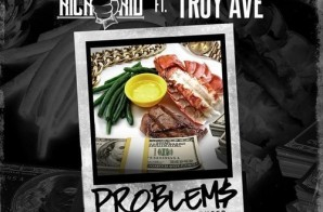 Rich The Kid x Troy Ave – Problems (Prod. by Izze The Producer)