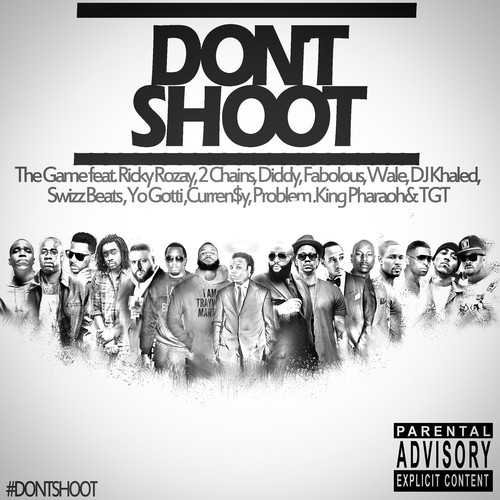artworks-000089312805-fcempu-t500x500 The Game - Don't Shoot (Mike Brown Tribute) ft. Rick Ross, 2 Chainz, Diddy, DJ Khaled & More