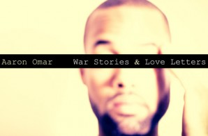 Aaron Omar – War Stories & Love Letters (EP)