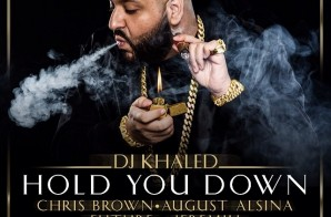 DJ Khaled – Hold You Down Ft. Chris Brown, August Alsina, Future & Jeremih