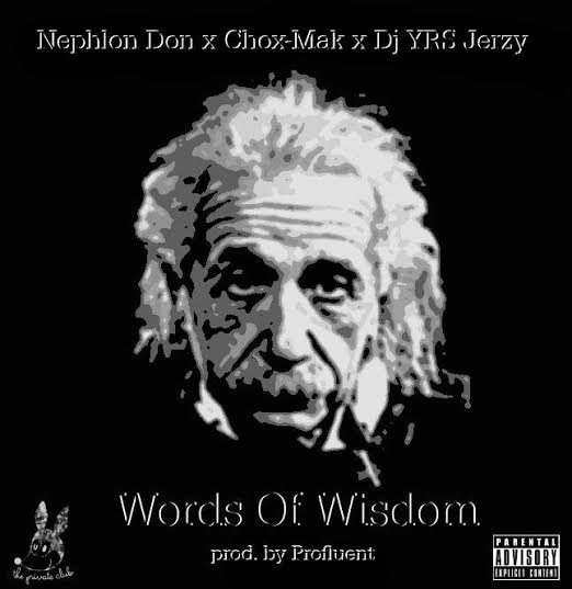 djyrspremire NephLon Don   Words Of Wisdom Ft. Chox Mak & DJ YRS Jerzy (Prod. By Profluent)