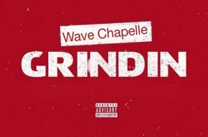 Wave Chapelle – Grindin (Freestyle)