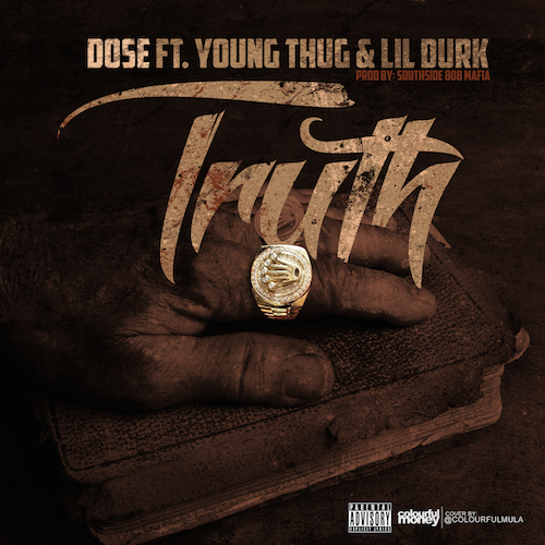 juuJUND Dose – Truth Ft Young Thug & Lil Durk