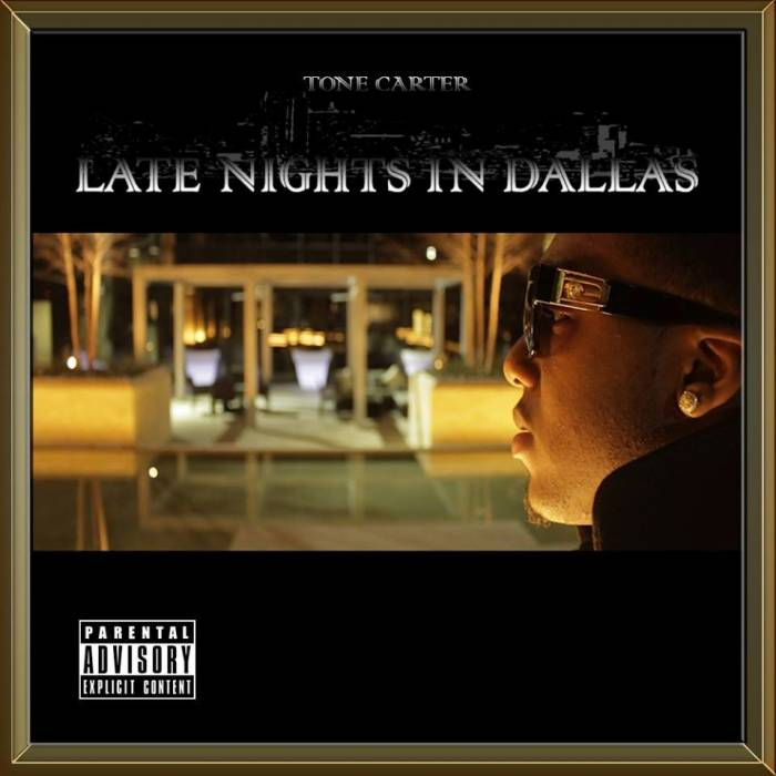 late nights in dallas cover Tone Carter   Late Nights In Dallas (LNID) (Mixtape)