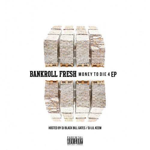 money to die 4 ep Bankroll Fresh   Money To Die 4 (EP)