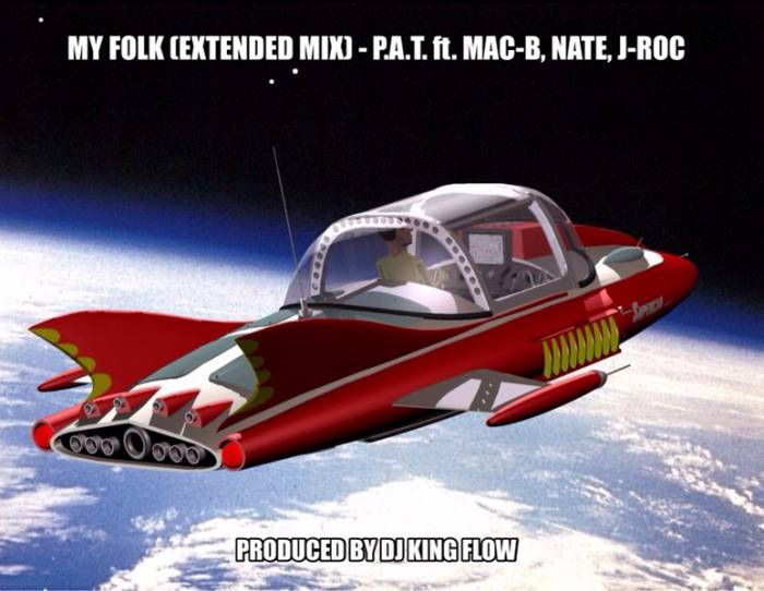 myfolkextendedmix P.A.T.   My Folk Ft. Mac B, Nate, J Roc, (Prod. By DJ King Flow) (Extended Mix)