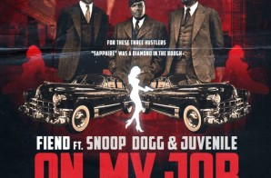 Fiend x Juvenile x Snoop Dogg – On My Job
