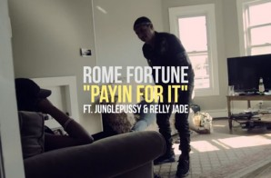 Rome Fortune – Payin For It feat. JunglePussy & Relly Jade (Official Video)