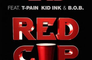 E-40 x T-Pain x Kid Ink x B.o.B. – Red Cup
