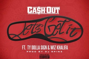 Ca$h Out x Ty Dolla $ign x Wiz Khalifa – Let's Get It (Prod. by DJ Spinz)