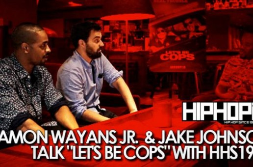 "Damon Wayans Jr. & Jake Johnson Talk ""Let's Be Cops"" with HHS1987 (Video)"