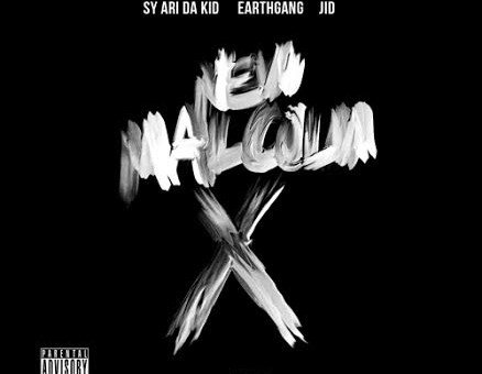 Sy Ari Da Kid x J.I.D x Earth Gang – New Malcolm X (Prod. by BuddahSPK)