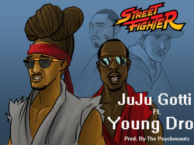 unnamed 15 JuJu Gotti x Young Dro   Street Fighter
