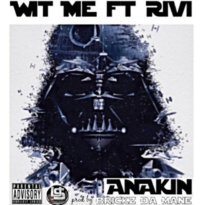 unnamed-20 Anakin x Rivi - Wit Me (Prod. by Bricks)
