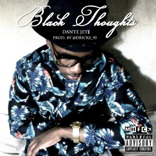 unnamed15 Dante Jet$ - Black Thoughts