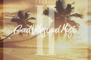 Fenico – Good Vibes Loud Music 2