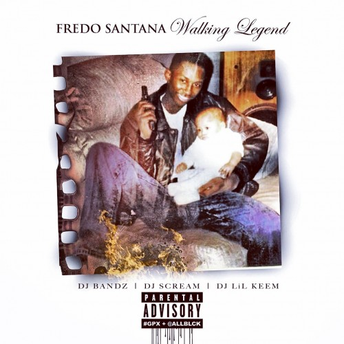 walkinglegend Fredo Santana – Walking Legend (Mixtape)