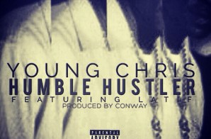 Young Chris – Humble Hustler Ft. Latif (Prod by Conway)