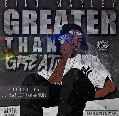 5tDTs14 Gino Marley – Greater Than Great (Mixtape)