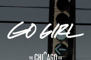 BJ The Chicago Kid – Go Girl Ft Kobe