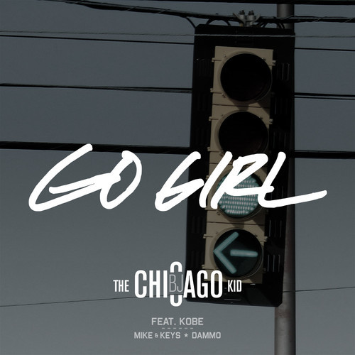7vqguHC BJ The Chicago Kid – Go Girl Ft Kobe