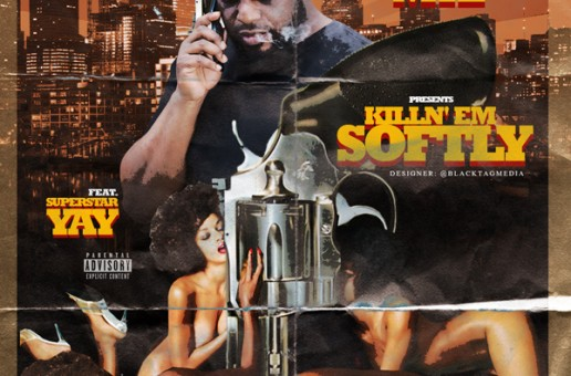 Murda Mil feat. Superstar Yay – Killin' Em Softly