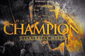HeartBreak Mellz – Heart Of A Champion (Mixtape)