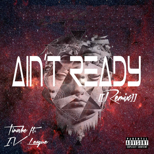 I.V.-League-Aint-Ready-feat.-Tinashe1 I.V. League - Ain't Ready feat. Tinashe