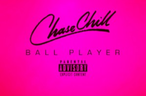 Chase Hill – Ball Player (Video)