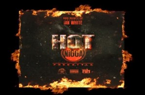Ian White – Hot Nigga Freestyle (Video)