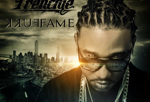 Frenchie – Fukk Fame (Mixtape)