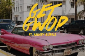 Get Gwop – Road To Riches Ft. Minty Burns