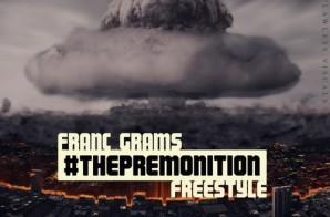 Franc Grams – #ThePremonition (Freestyle)