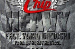 Chip x YakkiDivioshi – Heavy (Prod. By Bobby Kritical)